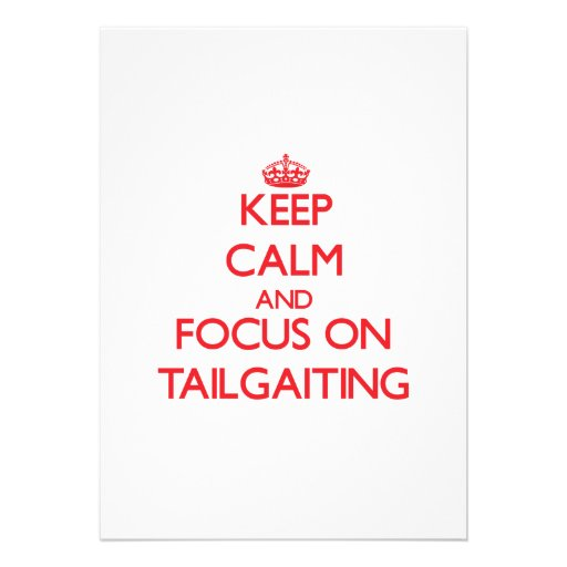 Keep Calm and focus on Tailgaiting Card