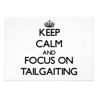 Keep Calm and focus on Tailgaiting Invitations
