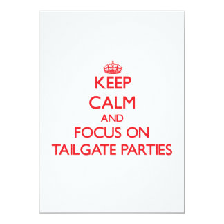 Keep Calm and focus on Tailgate Parties Personalized Invites