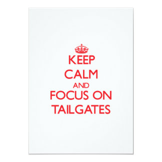 Keep Calm and focus on Tailgates Invite