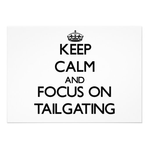 Keep Calm and focus on Tailgating Custom Invitations