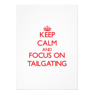 Keep Calm and focus on Tailgating Custom Announcement