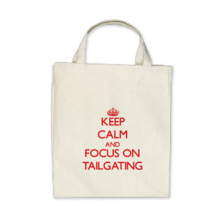 Keep Calm and focus on Tailgating Tote Bag