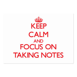 Keep Calm and focus on Taking Notes Business Card