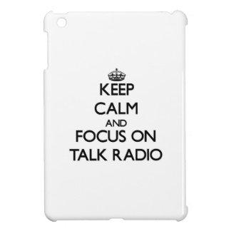 Keep Calm and focus on Talk Radio Cover For The iPad Mini