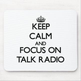 Keep Calm and focus on Talk Radio Mousepad