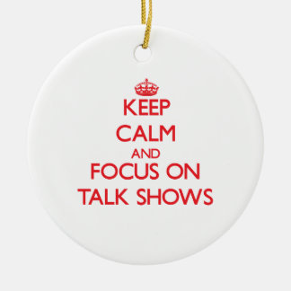 Keep Calm and focus on Talk Shows Christmas Tree Ornament