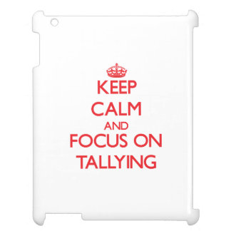 Keep Calm and focus on Tallying Cover For The iPad