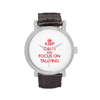 Keep Calm and focus on Tallying Wrist Watch