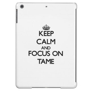 Keep Calm and focus on Tame Case For iPad Air