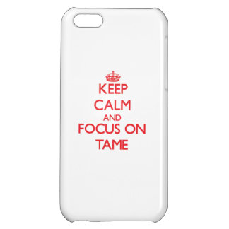 Keep Calm and focus on Tame Case For iPhone 5C