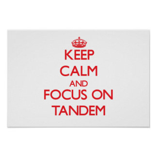 Keep Calm and focus on Tandem Poster