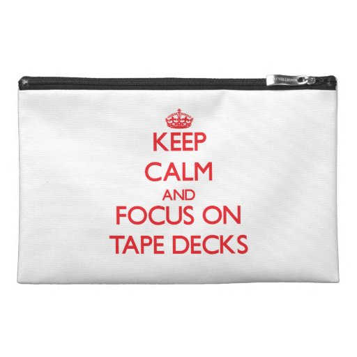 Keep Calm and focus on Tape Decks Travel Accessories Bags