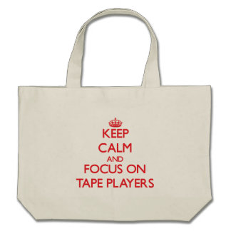 Keep Calm and focus on Tape Players Canvas Bags
