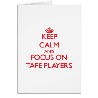 Keep Calm and focus on Tape Players Greeting Cards