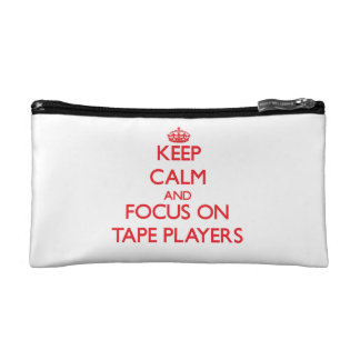 Keep Calm and focus on Tape Players Cosmetics Bags