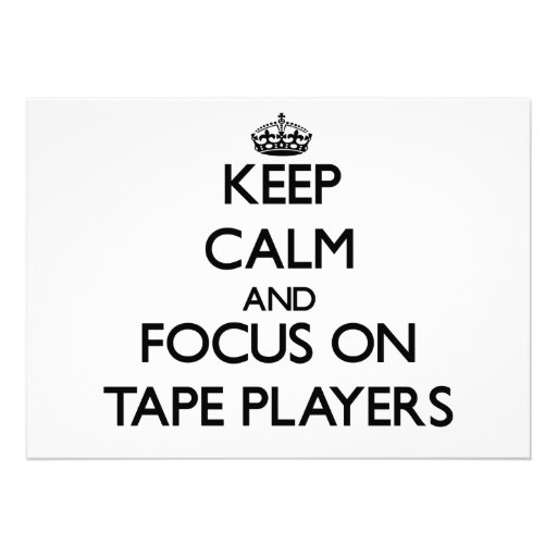Keep Calm and focus on Tape Players Invitations