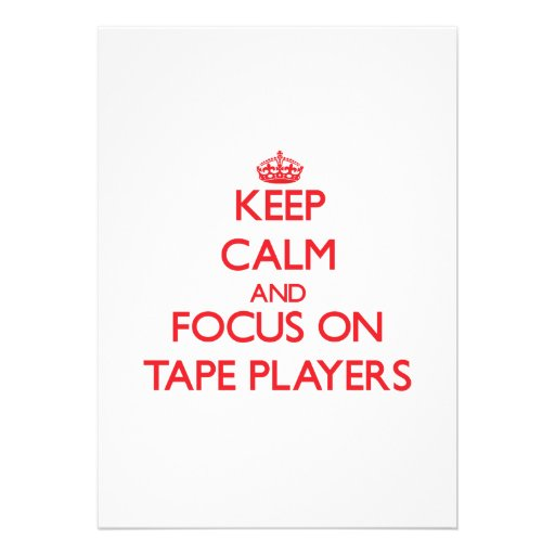 Keep Calm and focus on Tape Players Personalized Announcement