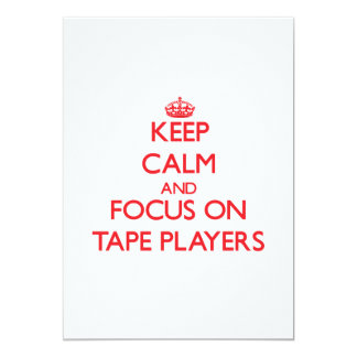 Keep Calm and focus on Tape Players 5x7 Paper Invitation Card