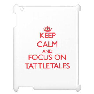 Keep Calm and focus on Tattletales iPad Case