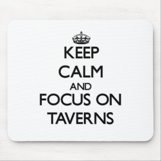 Keep Calm and focus on Taverns Mouse Pad