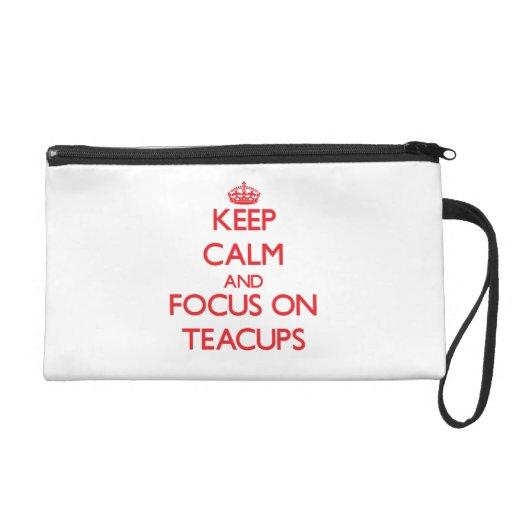 Keep Calm and focus on Teacups Wristlet Purse