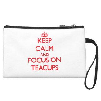 Keep Calm and focus on Teacups Wristlet