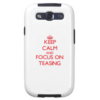 Keep Calm and focus on Teasing Samsung Galaxy S3 Cover
