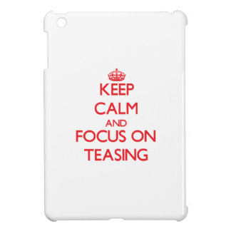 Keep Calm and focus on Teasing Cover For The iPad Mini