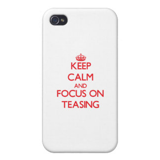 Keep Calm and focus on Teasing iPhone 4/4S Cases