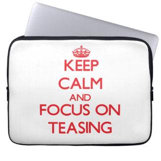 Keep Calm and focus on Teasing Laptop Sleeve
