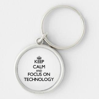 Keep Calm and focus on Technology Key Chain