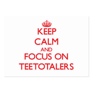 Keep Calm and focus on Teetotalers Pack Of Chubby Business Cards