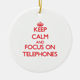 Keep Calm and focus on Telephones Christmas Ornament