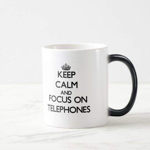Keep Calm and focus on Telephones Mugs