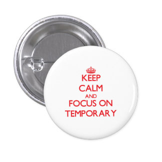 Keep Calm and focus on Temporary 3 Cm Round Badge