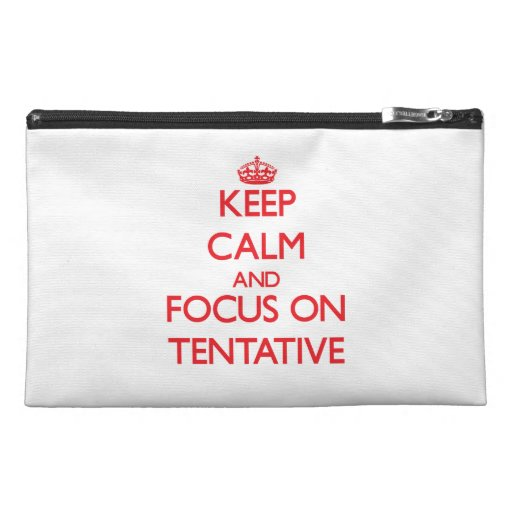 Keep Calm and focus on Tentative Travel Accessories Bags