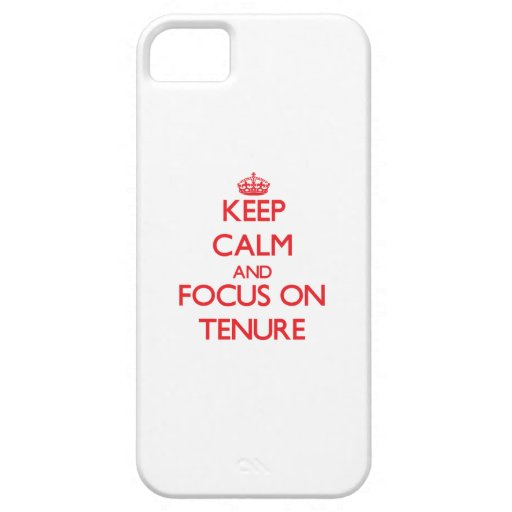 Keep Calm and focus on Tenure Case For iPhone 5/5S