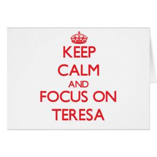 Keep Calm and focus on Teresa Card