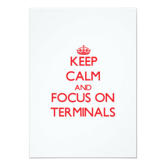 Keep Calm and focus on Terminals Personalized Invitations