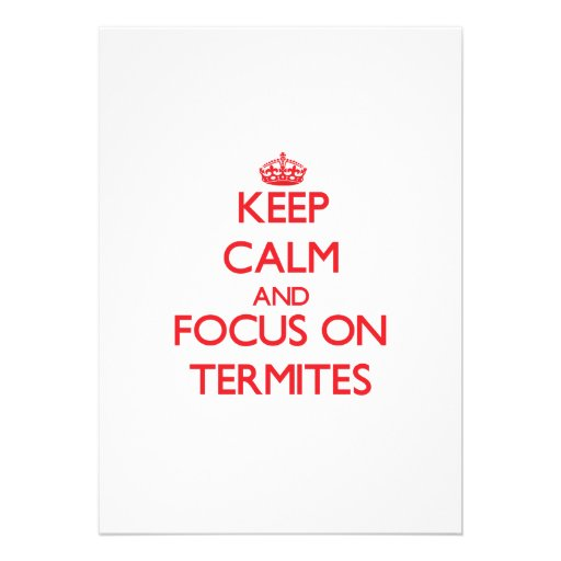 Keep Calm and focus on Termites Cards