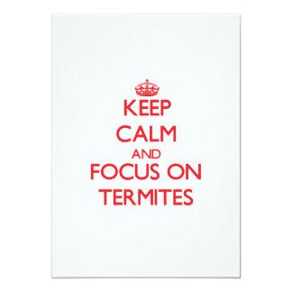 Keep Calm and focus on Termites 13 Cm X 18 Cm Invitation Card