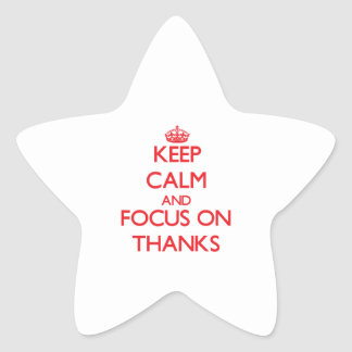 Keep Calm and focus on Thanks Stickers