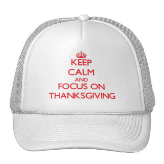 Keep Calm and focus on Thanksgiving Cap