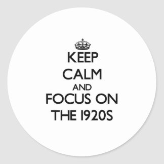 Keep Calm and focus on The 1920S Stickers