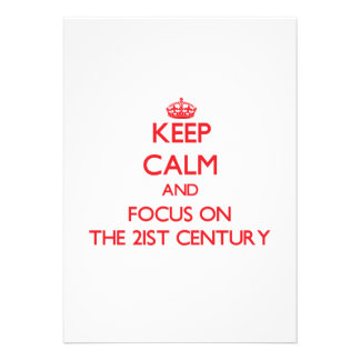 Keep Calm and focus on The 21St Century Personalized Announcements