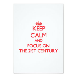 "Keep Calm and focus on The 21St Century 5"" X 7"" Invitation Card"