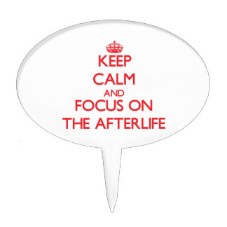 Keep Calm and focus on The Afterlife Cake Picks