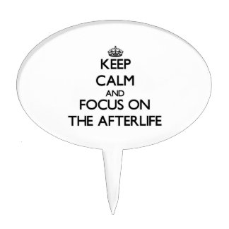 Keep Calm and focus on The Afterlife Cake Pick