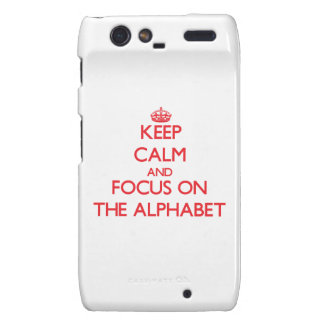 Keep calm and focus on THE ALPHABET Droid RAZR Covers
